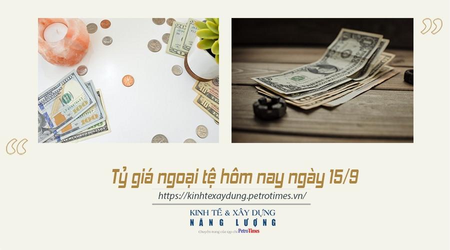 Tỷ giá ngoại tệ hôm nay ngày 15/9: Đồng USD theo đà tăng nhẹ