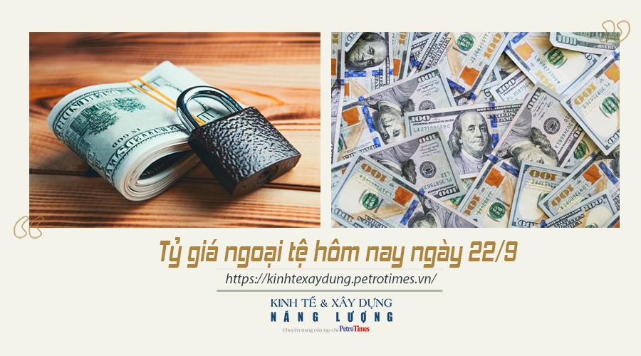 Tỷ giá ngoại tệ hôm nay ngày 22/9: Đồng USD tăng nhẹ tại thị trường trong nước