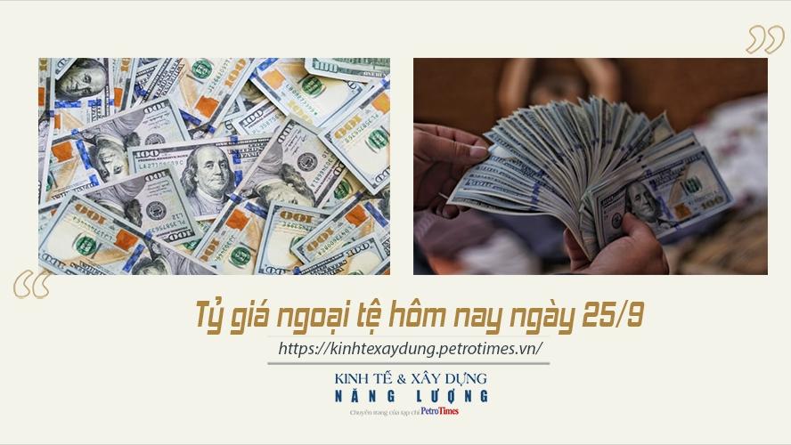 Tỷ giá ngoại tệ hôm nay ngày 25/9: Đồng USD tiếp tục giảm thêm