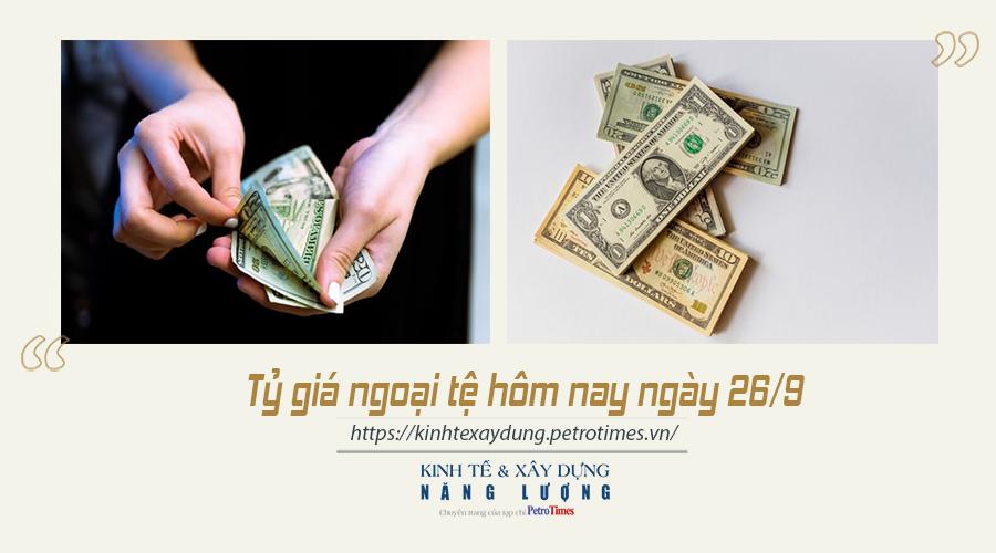 Tỷ giá ngoại tệ hôm nay ngày 26/9: Đồng USD duy trì xu hướng giảm