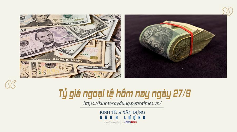 Tỷ giá ngoại tệ hôm nay ngày 27/9: Đồng USD giao dịch ổn định