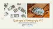 Tỷ giá ngoại tệ hôm nay ngày 27/10: Đồng USD tăng nhẹ