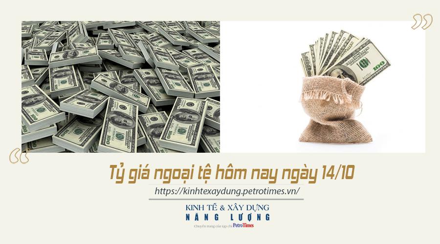 Tỷ giá ngoại tệ hôm nay ngày 14/10: USD vẫn đang duy trì gần mức cao nhất so với các đồng tiền chủ chốt khác