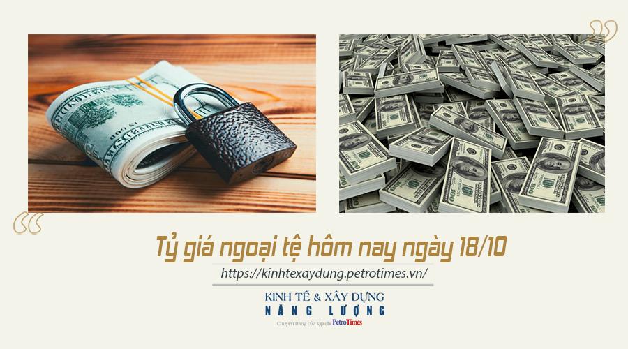 Tỷ giá ngoại tệ hôm nay ngày 18/10: Đồng USD tăng nhẹ trên thị trường thế giới