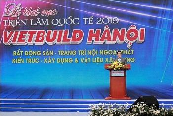 Khai mạc Triển lãm Quốc tế Xây dựng VIETBUILD Hà Nội 2019 lần 3